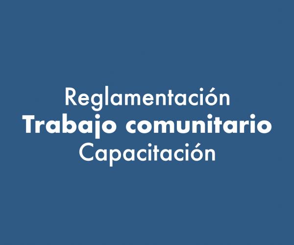 Reglamentación - Trabajo comunitario - Capacitación