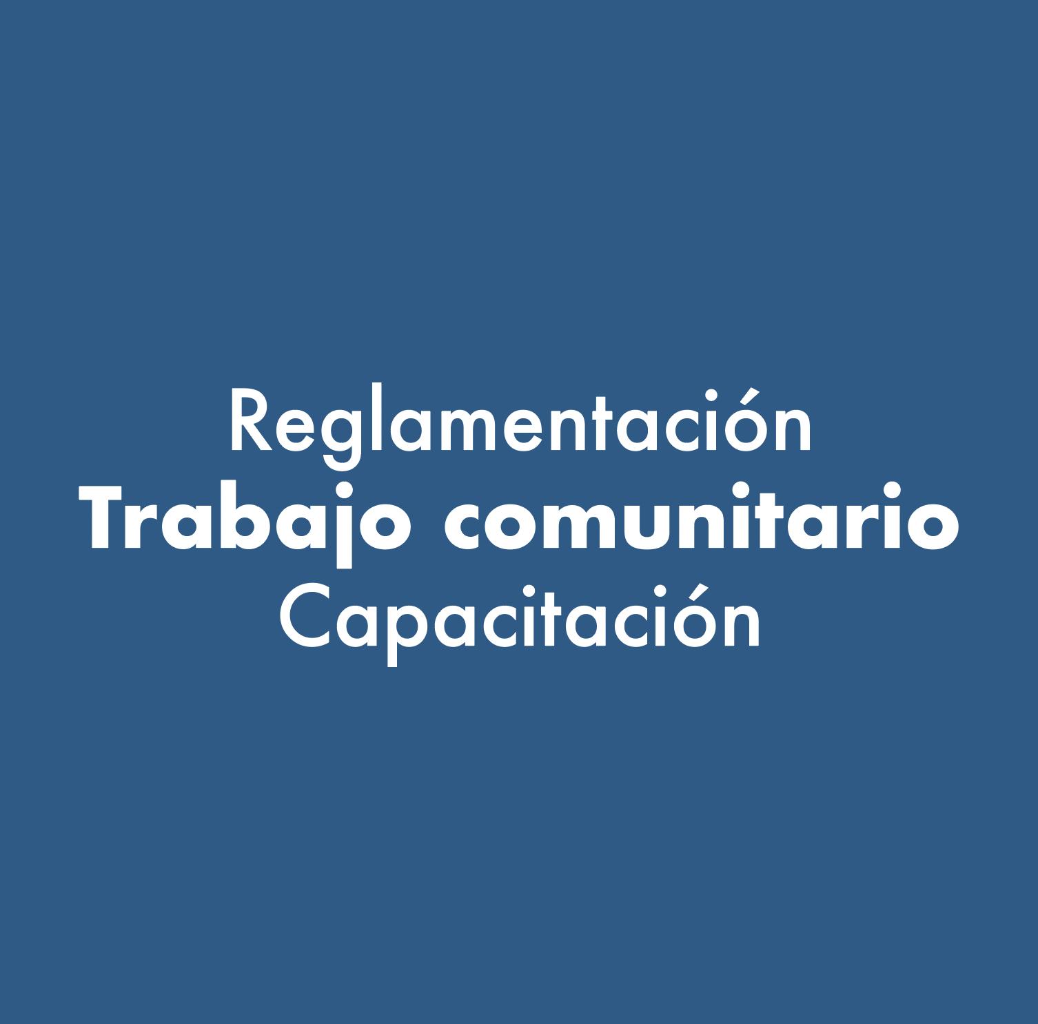 Reglamentación – Trabajo comunitario – Capacitación